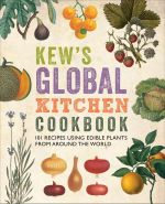 Kew's Global Kitchen Cookbook - Carolyn Fry