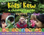 Kids' Kew : A Children's Guide - Dr. Miranda MacQuitty