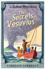 The Secrets of Vesuvius - Caroline Lawrence