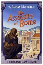 Assassins of Rome - Caroline Lawrence