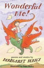 Wonderful Me! : Stories and Poems - Margaret Mahy