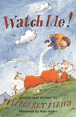 Watch Me! - Margaret Mahy