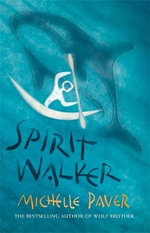 Spirit Walker : Chronicles of Ancient Darkness - Michelle Paver