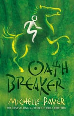 Oathbreaker : Chronicles of Ancient Darkness - Michelle Paver