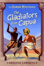 The Gladiators from Capua : v.8 - Caroline Lawrence