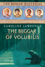 The Beggar of Volubilis : Western Mysteries Bk 2. - Caroline Lawrence