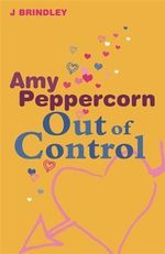 Out of Control : Amy Peppercorn : Book 4 - John Brindley
