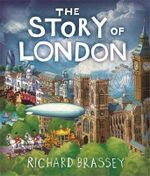The Story of London - Richard Brassey