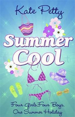 Summer Cool : Four Girls, Four Boys, One Summer Holiday - Kate Petty
