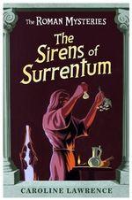 The Sirens of Surrentum : The Roman Mysteries - Caroline Lawrence
