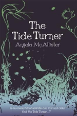 Tide Turner : In An Ocean Full Of Secrets Can Cal and Jake Find the Tide Turner...? - Angela McAllister
