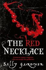 The Red Necklace : A Story of the French Revolution - Sally Gardner