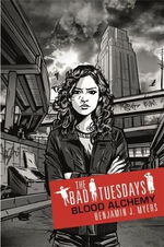 The Bad Tuesdays #3 : Blood Alchemy - Benjamin J. Myers