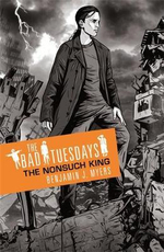 The Bad Tuesdays #4 : The Nonsuch King - Benjamin J. Myers