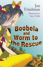 Boobela and Worm to the Rescue : Book 6 - Joe Friedman