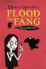 Flood and Fang : Raven Mysteries Series : Book 1 - Marcus Sedgwick