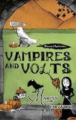 Vampires and Volts : The Raven Mysteries Book #4 - Marcus Sedgwick