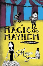 Magic and Mayhem : The Raven Mysteries - Marcus Sedgwick