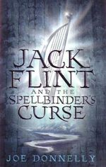 Jack Flint and the Spellbinder's Curse : Book 2 - Joe Donnelly