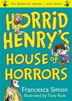 Horrid Henry's House of Horrors - Francesca Simon