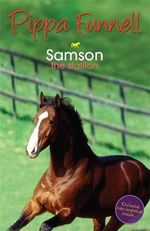 Samson : The Stallion - Pippa Funnell