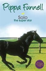 Solo the Super Star : The Super Star - Pippa Funnell