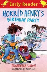 Horrid Henry's Birthday Party : Early Reader - Francesca Simon