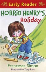 Horrid Henry's Holiday : (Early Reader 3) - Francesca Simon