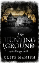 The Hunting Ground : Haunted By Pure Evil... - Cliff McNish