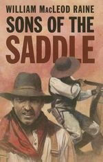 Sons of the Saddle - William MacLeod Raine