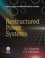 Restructured Power Systems - S.A. Khaparde
