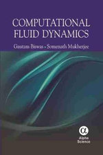 Computational Fluid Dynamics : Organic Synthesis and Industrial Applications - Gautam Biswas