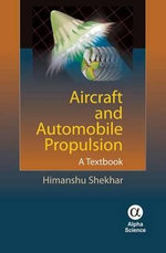 Aircraft and Automobile Propulsion : A Textbook - Shekhar Himanshu