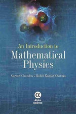 An Introduction to Mathematical Physics - Chandra Suresh