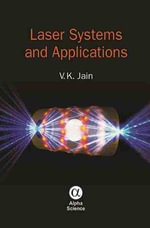 Laser Systems and Applications : A Modern Perspective - V. K. Jain