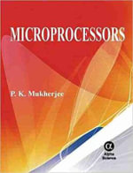 Microprocessors : Technologies, Devices and Architectures - P. K. Mukherjee