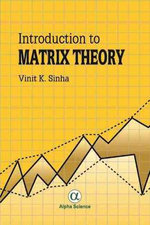 Introduction to Matrix Theory - Vinit K. Sinha