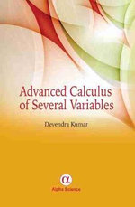 Advanced Calculus of Several Variables - Devendra Kumar