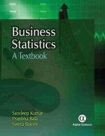 Business Statistics : A Textbook - Sandeep Kumar