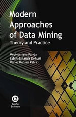 Modern Approaches of Data Mining : Theory and Practice - Mrutyunjaya Panda
