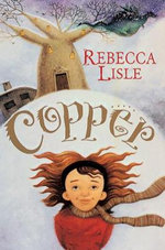Copper : Frozen World Ser. - Rebecca Lisle