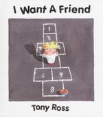 I Want a Friend - Tony Ross