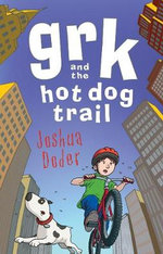 Grk and the Hot Dog Trail - Joshua Doder