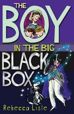 The Boy in the Big Black Box - Rebecca Lisle