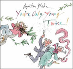 You're Only Young Twice - Quentin Blake