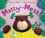 Matty In A Mess! : A Matty and Milly Book - Miriam Moss