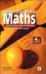 Understanding Maths : Basic Mathematics Explained - Dr. Graham Lawler