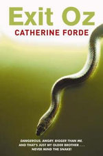 Exit Oz : Fiction For 12-13 Year Olds - Catherine Forde