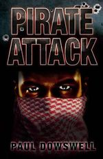 Pirate Attack : Fiction For 9-12 Year Olds - Paul Dowswell