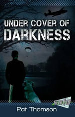 Under Cover of Darkness : Solo For 10-13 Year Olds - Pat Thomson